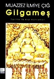 """Muazzez İlmiye Çığ: """"Gilgameş"""""""