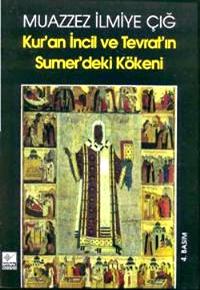 """Muazzez İlmiye Çığ: """"Kur'an, İncil ve Tevrat'ın Sümer'deki Kökeni"""""""