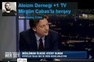 Ateizm Derneği  1 TV Mirgün Cabas'la herşey   ATEİST CANAVAR